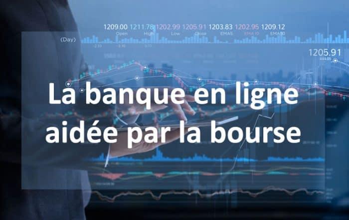 La banque en ligne aidée par la bourse