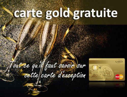 Carte Gold gratuite : Comment faire pour l'avoir ?
