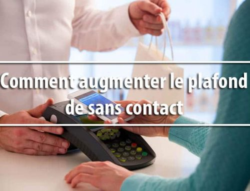 Comment augmenter le plafond de sans contact à 50 euros ?