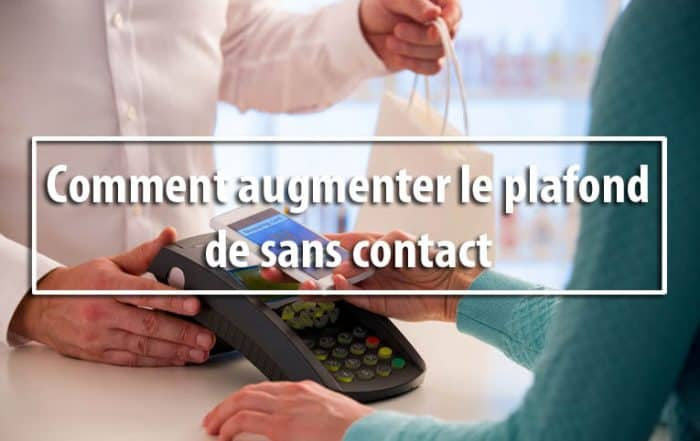 Comment augmenter la plafond sans contact de carte bancaire NFC