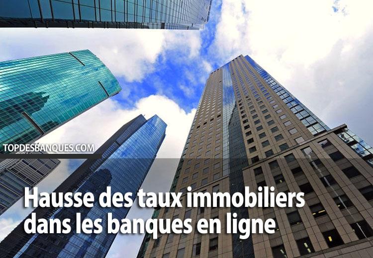 Banques en ligne : Hausse des taux immobiliers