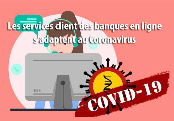 Les services client des banques en ligne sadaptent au coronavirus