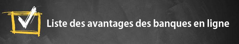 Liste des avantages des banque en ligne