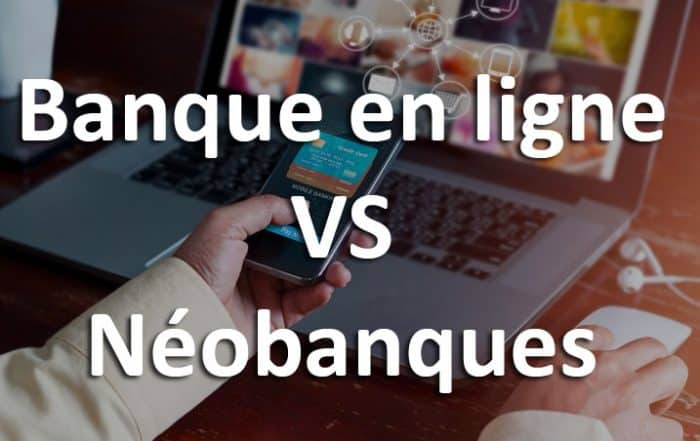 Néobanques vs banques en ligne