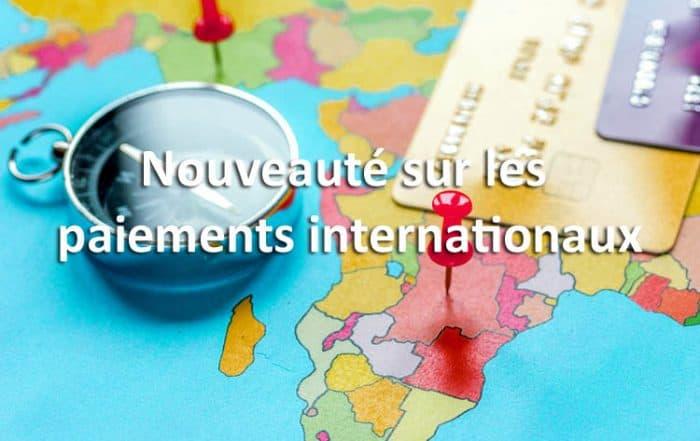 Nouveauté sur les paiements internationaux
