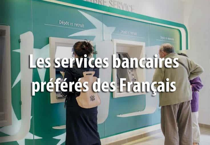 Les services bancaires préférés des Français