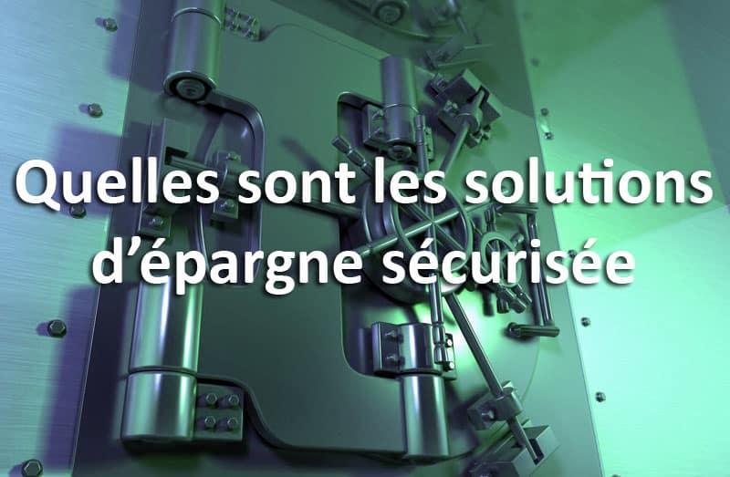 Solutions épargne sécurisée